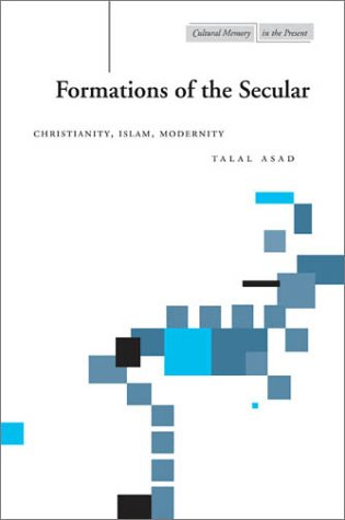 Formations of the Secular Christianity, Islam, Modernity  2003 edition cover