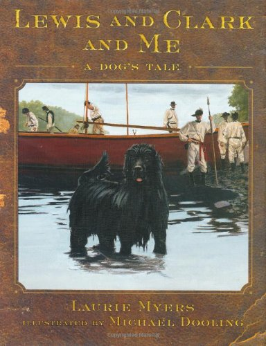 Lewis and Clark and Me A Dog's Tale  2002 (Revised) 9780805063684 Front Cover
