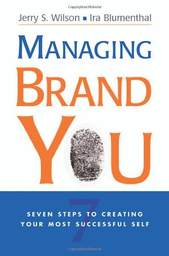 Managing Brand You Seven Steps to Creating Your Most Successful Self  2008 edition cover