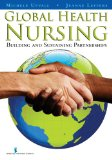 Global Health Nursing Building and Sustaining Partnerships  2014 edition cover