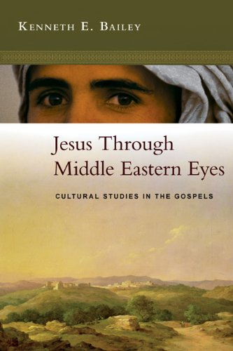 Jesus Through Middle Eastern Eyes Cultural Studies in the Gospels N/A edition cover