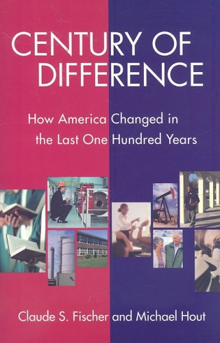 Century of Difference How America Changed in the Last One Hundred Years  2008 edition cover