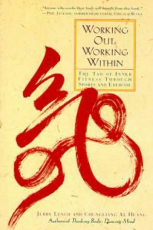 Working Out, Working Within The Tao of Inner Fitness Through Sports and Exercise Reprint  9780874779684 Front Cover