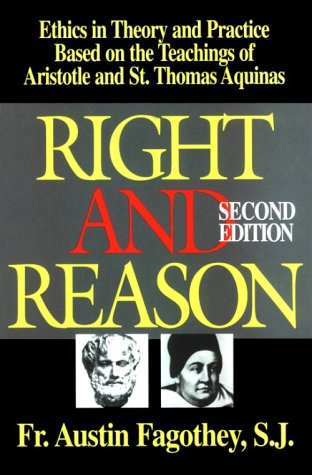 Right and Reason Ethics in Theory and Practice Based on the Teachings of Aristotle and St. Thomas Aquinas 2nd 1959 edition cover