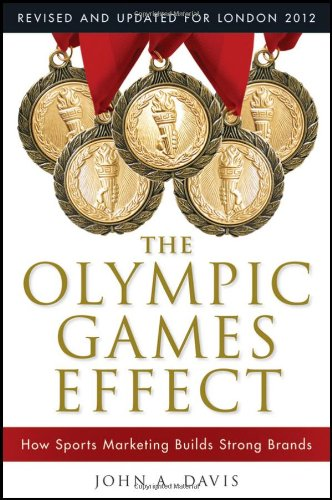 Olympic Games Effect How Sports Marketing Builds Strong Brands 2nd 2012 9781118171684 Front Cover