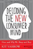 Decoding the Consumer Mind How and Why We Shop and Buy  2014 edition cover
