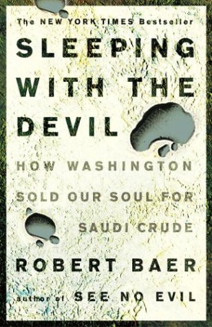Sleeping with the Devil How Washington Sold Our Soul for Saudi Crude  2004 edition cover