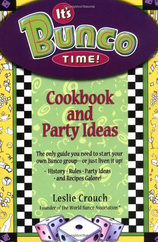 It's Bunco Time! Cookbook and Party Ideas  2004 9781401307684 Front Cover