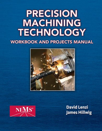 Precision Machining Technology Workbook and Projects Manual  2012 edition cover