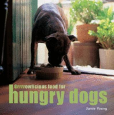 Grrrrowlicious Food for Hungry Dogs  N/A 9781552858684 Front Cover