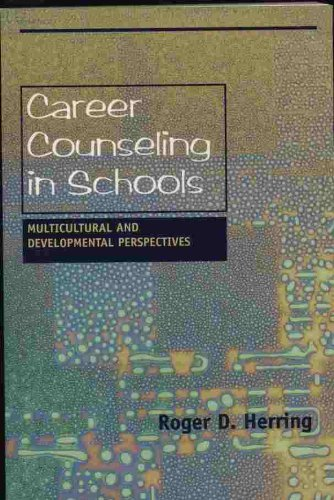 Career Counseling in Schools Multicultural and Developmental Perspectives  1998 9781556201684 Front Cover