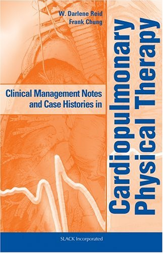 Clinical Management Notes and Case Histories in Cardiopulmonary Physical Therapy   2003 edition cover
