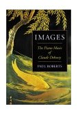 Images The Piano Music of Claude Debussy  1996 edition cover
