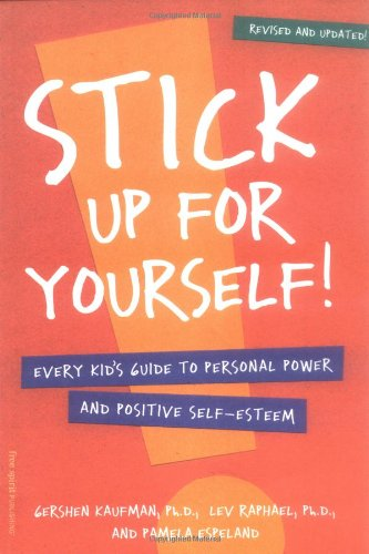Stick up for Yourself! Every Kid's Guide to Personal Power and Positive Self-Esteem 2nd 1999 (Revised) edition cover