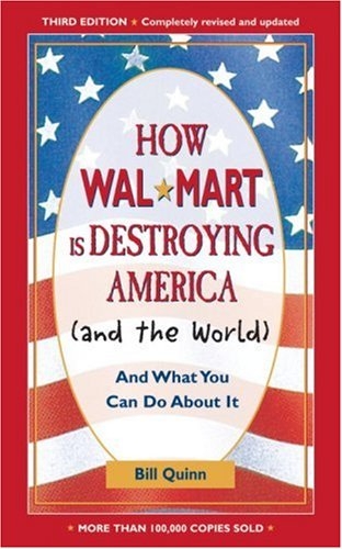 How Walmart Is Destroying America (and the World) And What You Can Do about It 3rd 2005 edition cover