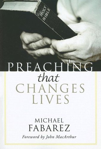Preaching That Changes Lives  N/A 9781597523684 Front Cover
