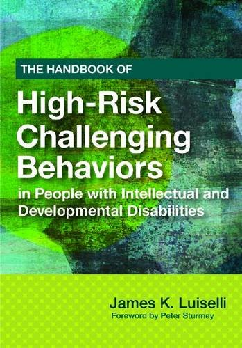 Handbook of High-Risk Challenging Behaviors in People with Intellectual and Developmental Disabilities   2012 edition cover