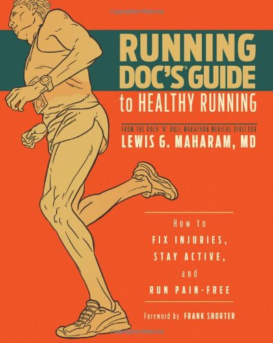 Running Doc's Guide to Healthy Running How to Fix Injuries, Stay Active, and Run Pain-Free  2011 9781934030684 Front Cover