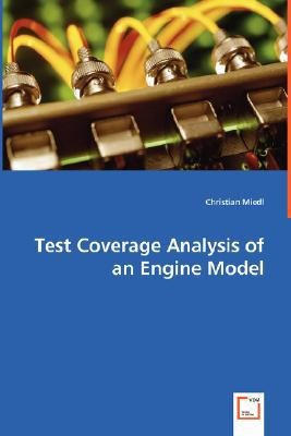 Test Coverage Analysis of an Engine Model N/A 9783836495684 Front Cover