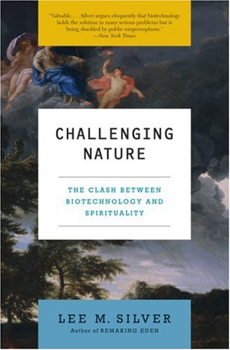 Challenging Nature The Clash Between Biotechnology and Spirituality N/A 9780060582685 Front Cover