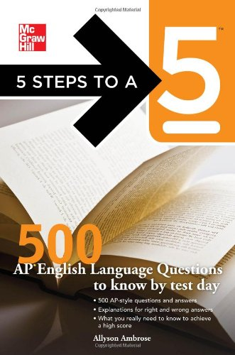 5 Steps to a 5 500 AP English Language Questions to Know by Test Day   2011 edition cover