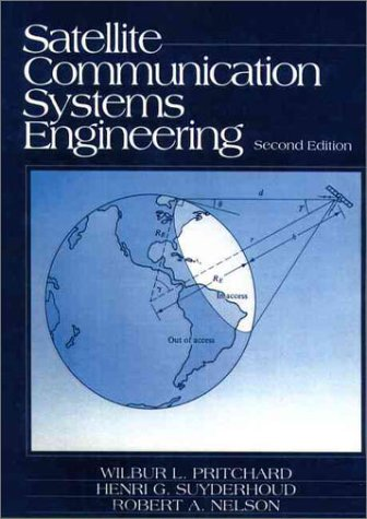 Satellite Communications Systems Engineering  2nd 1993 (Revised) 9780137914685 Front Cover