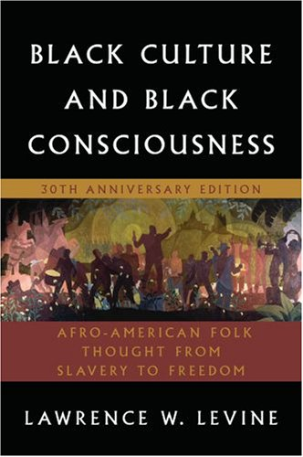 Black Culture and Black Consciousness Afro-American Folk Thought from Slavery to Freedom 30th 2007 edition cover