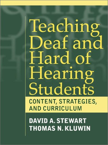 Teaching Deaf and Hard of Hearing Students Content, Strategies, and Curriculum  2001 edition cover