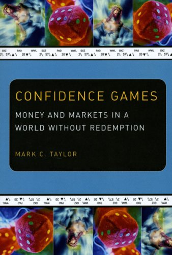 Confidence Games Money and Markets in a World Without Redemption  2007 edition cover
