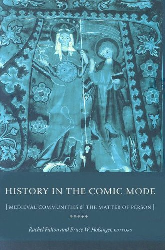 History in the Comic Mode Medieval Communities and the Matter of Person  2007 9780231133685 Front Cover