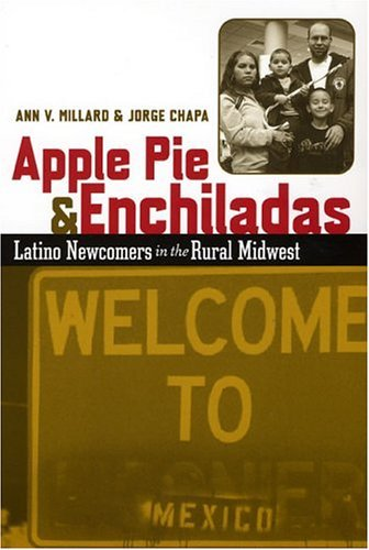 Apple Pie and Enchiladas Latino Newcomers in the Rural Midwest  2004 edition cover