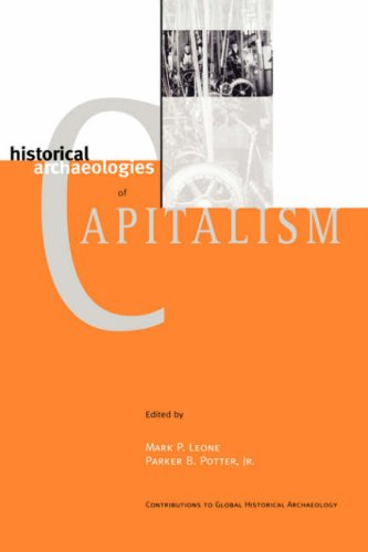 Historical Archaeologies of Capitalism   1999 9780306460685 Front Cover