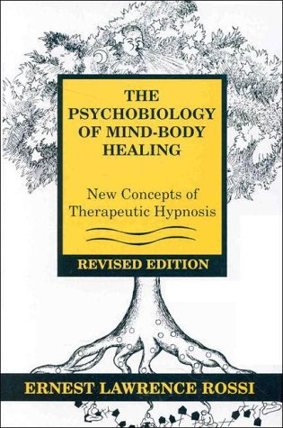 Psychobiology of Mind-Body Healing New Concepts of Therapeutic Hypnosis 2nd 1993 (Revised) edition cover