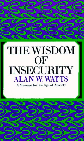 Wisdom of Insecurity   1951 9780394704685 Front Cover