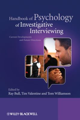 Handbook of Psychology of Investigative Interviewing Current Developments and Future Directions  2009 (Handbook (Instructor's)) 9780470512685 Front Cover