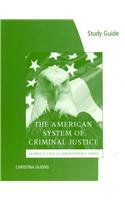 Study Guide for Cole/Smith's the American System of Criminal Justice, 12th  12th 2010 9780495599685 Front Cover