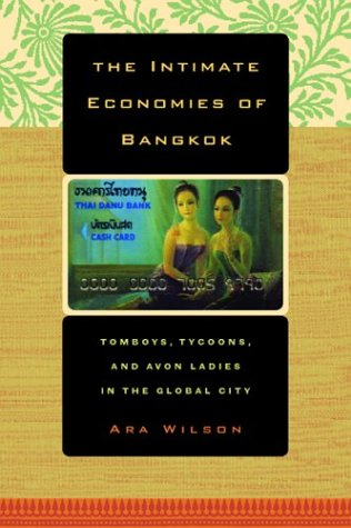 Intimate Economies of Bangkok Tomboys, Tycoons, and Avon Ladies in the Global City  2004 edition cover