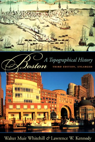 Boston A Topographical History 3rd 2000 (Enlarged) edition cover