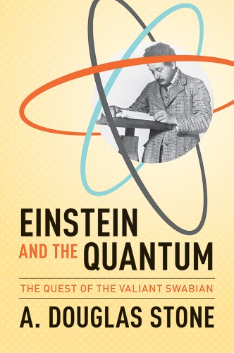 Einstein and the Quantum The Quest of the Valiant Swabian  2014 edition cover