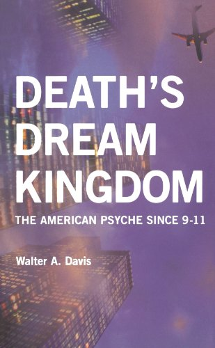Death's Dream Kingdom The American Psyche since 9-11  2006 9780745324685 Front Cover