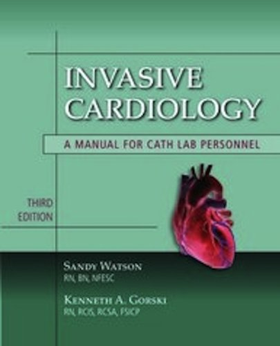 Invasive Cardiology A Manual for Cath Lab Personnel 3rd 2011 (Revised) edition cover
