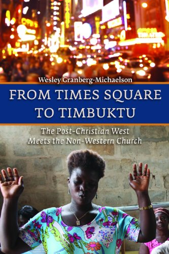 From Times Square to Timbuktu: The Post-christian West Meets the Non-western Church  2013 edition cover