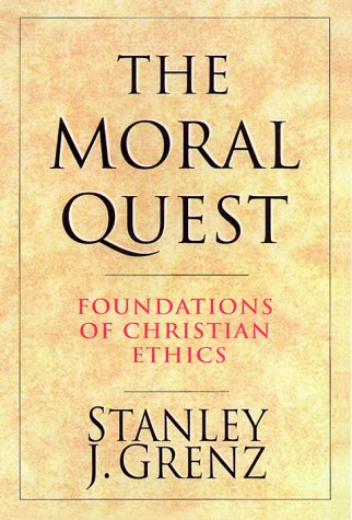 Moral Quest Foundations of Christian Ethics N/A edition cover