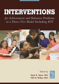Interventions for Achievement and Behavior Problems in a Three-Tier Model Including RTI  N/A edition cover