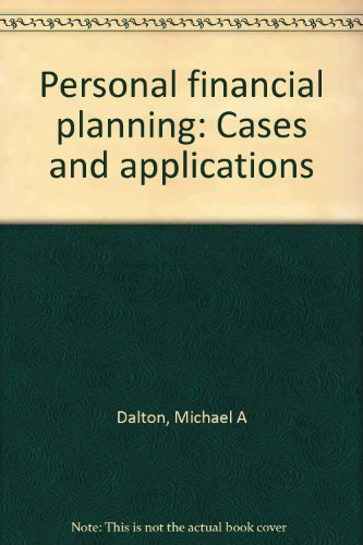 Personal Financial Planning Cases and Applications 1st 9780964862685 Front Cover