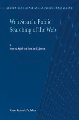 Web Search Public Searching on the Web  2004 9781402022685 Front Cover