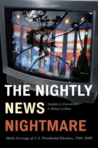 Nightly News Nightmare Media Coverage of U. S. Presidential Elections, 1988-2008 3rd 2010 (Revised) edition cover