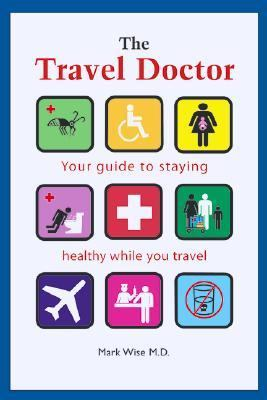 Travel Doctor Your Guide to Staying Healthy While You Travel  2002 9781552976685 Front Cover