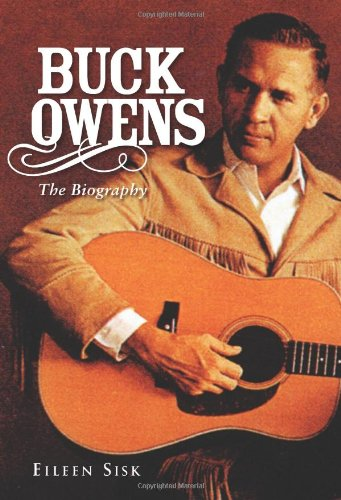 Buck Owens The Biography  2010 9781556527685 Front Cover