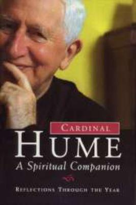 Cardinal Hume A Spiritual Companion  2001 9781557252685 Front Cover